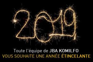 Bonne année 2019 avec JBA Komilfo
