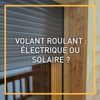 Volet roulant : électrique ou solaire ?